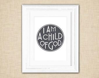 Printable I am a child of God Wall Art - word art