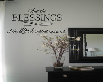 And the Blessings of the Lord Rested Upon Us Wall Decal/Wall Words/Wall Transfer