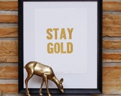 Stay Gold Hand Printed Letterpress Poster