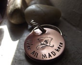 Mad hatter inspired copper keychain, Who isn't Mad here, BFF gift