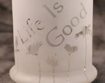 Life is good Flowers Candle Holder Vase