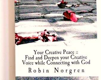 Creativity Workbook Find Deepen your Creative Voice while Communing with God Find your Creativity and more Peace Christian Artist Creativity