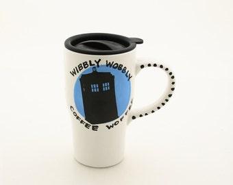 Doctor Who Tardis Travel Mug , Wibbly Wobbly, Coffee Woffee, kiln fired ceramic large mug 17 oz