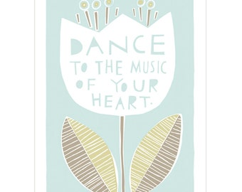 Dance To The Music Of Your Heart - Fine Art Print