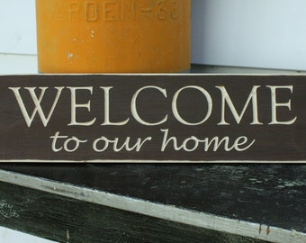 Welcome to our Home Wood Entry Sign Distressed Shabby Chic Porch Sign Welcome Sign - Custom Handpainted Rustic Wooden Sign