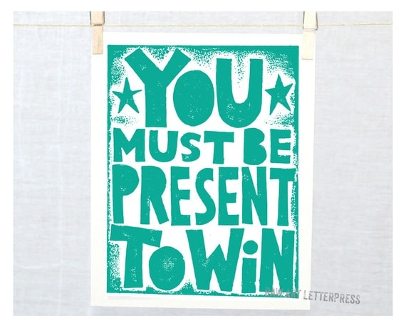 Inspirational Quotes Print You Must Be Present to Win, Fine Art Print, Wall Art, Dorm decor, Inspirational Quote, Quotes