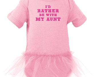 I'd Rather Be with My Aunt Pink or White Tutu Cute Design Baby Bodysuit