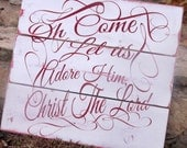 Christmas Sign, Oh Come Let Us Adore Him, Barn Wood sign