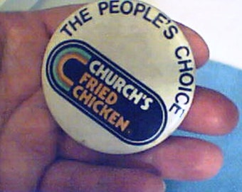 PIN AD  BUTTON ADvertising Pin 1970s Disco Era, or Earlier . Churchs Fried Chicken