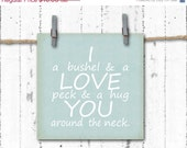ON SALE 50% off I Love You a Bushel and a Peck -Nursery Rhyme Quote - 5x5 Art Print, Fathers Day Gift