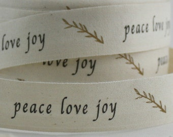 """Peace/Joy/Love Printed Ribbon 3/4"""" wide Cotton, Christmas Ribbon, Gift Wrapping, Weddings, Party Supplies, Floral Arranging"""