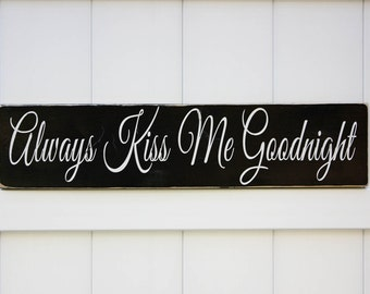 Always Kiss Me Goodnight // Hand-Painted Wooden Sign // Wall Art // Wedding Gift // Anniversary Gift // AKMG // Bedroom Sign