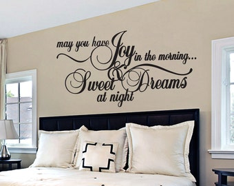 May You Have Joy In The Morning And Sweet Dreams At Night - Bedroom Quotes Wall Decals