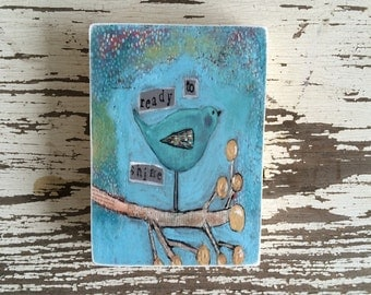 bird art block,ready to shine,ACEO  Reproduction Mounted On Wood Block by Sunshine Girl Designs (2.5 x 3.5 Inches Print)