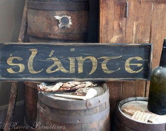 Early looking Antique Primitive Small SLAINTE Wooden Sign Irish Toast