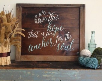 We Have This Hope That Is An Anchor For Our Soul- Reclaimed Barn Wood Sign- Antique Window Frame- Hebrews Bible verse- OOAK