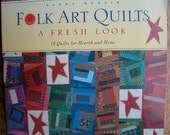 Reduced Price Folk Art Quilts a Fresh Look 18 Quilts for Hearth and Home by Sandy Bonsib