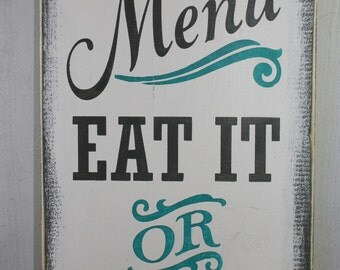 Beautiful Todayu0027s Menu Sign/Eat It Or Go Hungry/Kitchen Sign/Kitchen Decor/