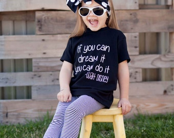 If you can dream it you can do it - Bodysuit or Tshirt - You choose color of wording - Walt Disney Saying