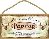 Just Call Me Pap Pap I'm Too Cool To Be Called Grandfather Deer Hunting SIGN Plaque 5X10""