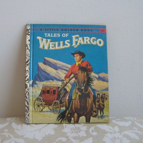 Tales Of Wells Fargo A Little Golden Book 1958 A