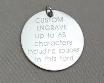 """custom engraved with any words (AVANTE FONT) --- engraved stainless steel, sterling silver or 14kt gold filled 1"""" round charm"""