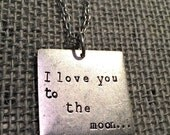 I love you to the moon...and back Necklace