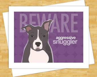 Dog Note Card with Pit Bull - Beware Aggressive Snuggler - Dog Cards Pit Bull Note Cards