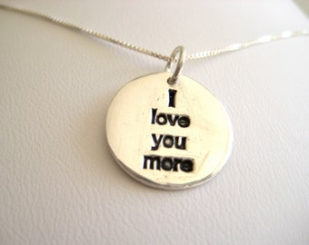 I love you more necklace, mother daughter necklace, wife necklace, recycled silver, valentines gift, anniversary gift