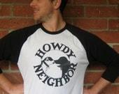 Dogs Howdy Neighbor Baseball Tee Unisex