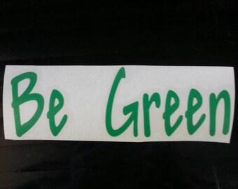Be Green Environmental Vinyl Lettering Decal Sticker