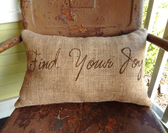 Find Your Joy Inspirational Message Burlap Pillow Throw Accent Pillow Custom Colors Available Gift Home Decor