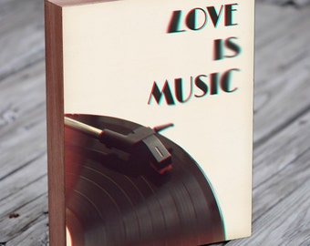 Music Art - Love is Music - Record - Turntable - DJ Art - Wood Block Art Print