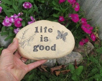 Life is good sign. Garden stone sculpture, Garden Art. Charming vintage style text, imprinted butterfly & fern outdoor terracotta  tile