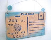 Not All Who Wander Are Lost- Ceramic postcard with vintage buttons. Made in Wales, UK.
