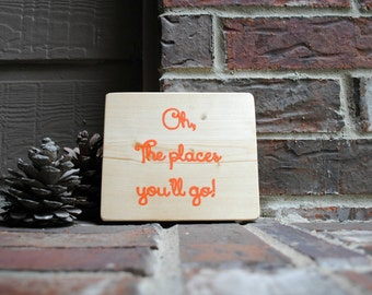 Oh, the places you'll go! Painted Reclaimed Wood Sign