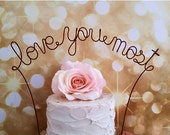 LOVE YOU MOST Wedding Cake Topper - Rustic Wedding Cake Topper Banner, Shabby Chic Wedding Cake Topper, Wedding Cake Decoration