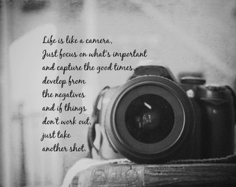 Design camera Quote photographer Art photography black white Life is like a camera Focus on whats important Capture good times Develop