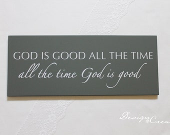 God is good all the time all the time God is good  - Wood Sign, custom sign, positive quote, Bible verse sign