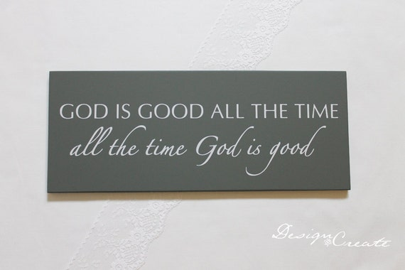 God is good all the time all the time god is good wood - Download god is good all the time ...