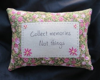 Collect memories Not things - embroidered tuck pillow