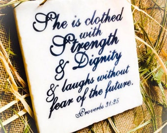 Proverbs She is Clothed with Strength and Dignity App 6x6 stone