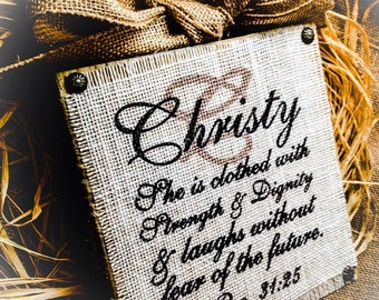 She Is Clothed With Strength And Dignity ,Mother's Day Gift ,  Proverbs , App 8x8 in , Wood Block Sign , Bible Verse , Burlap Wood Sign