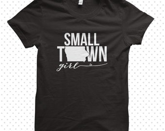 Small Town Girl | Iowa T-Shirt (MADE TO ORDER)