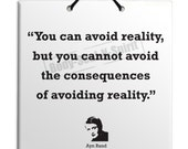 Ayn Rand - Consequence of avoiding reality - Quote Ceramic Sculpture Wall Hanging Plaque TILE Home Decor Gift Sign