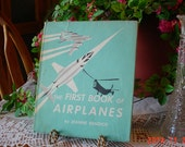 Vintage First Book of Airplanes by Jeanne Bendick - I958 Illustrated Childrens Book