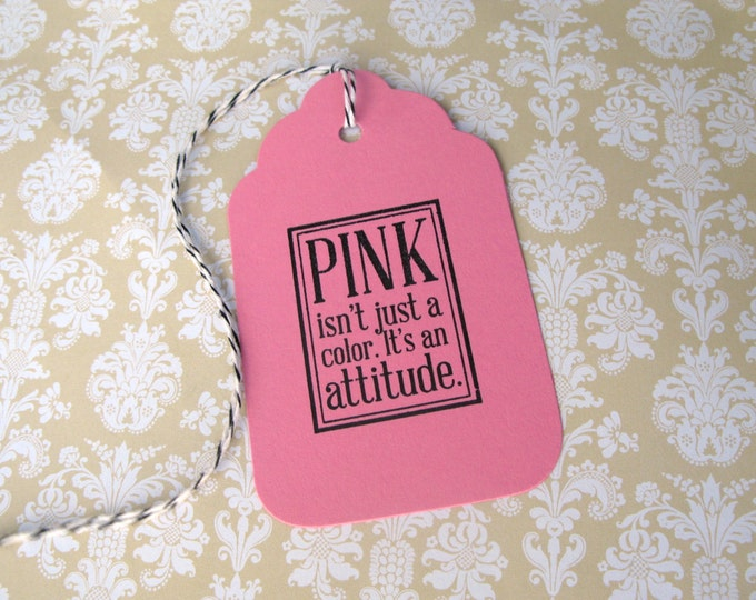 Pink Attitude Saying Gift Tags, Favor Tags, Pink Lover, Gifts  6 Tags