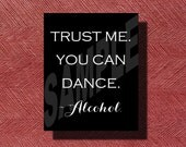 Trust me, You Can Dance ~Alcohol Sign Fun Printable Wedding Reception Bar Sign