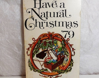 Have a Natural Christmas 1979 - Rodale Press - Nancy Bubel - Vintage - Craft Book