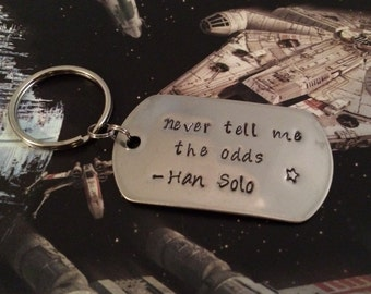 """Hand-Stamped Star Wars Keychain """"Never tell me the odds -Han Solo"""""""